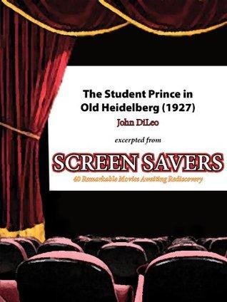 The Student Prince in Old Heidelberg (1927): Silent Operetta John DiLeo
