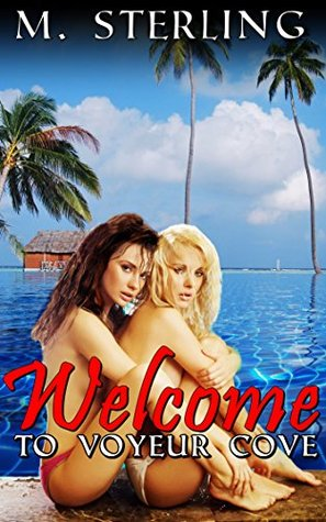 Welcome to Voyeur Cove M. Sterling
