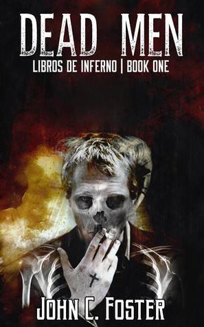 Dead Men (Libros De Inferno #1)  by  John C. Foster