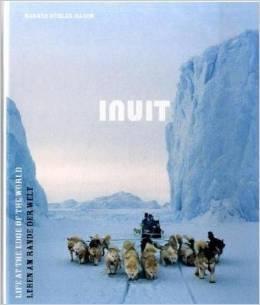 Inuit: Leben am Rande der Welt  by  Markus Bühler-Rasom