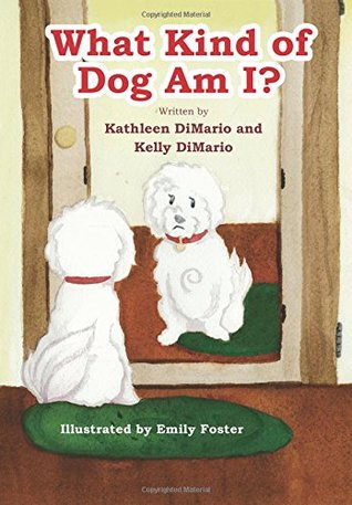 What Kind of Dog Am I? Kathleen DiMario