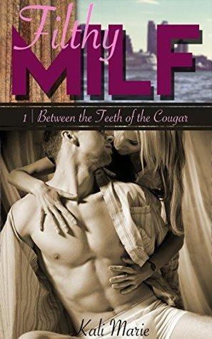 Filthy MILF 1 | Between the Teeth of the Cougar Kali Marie