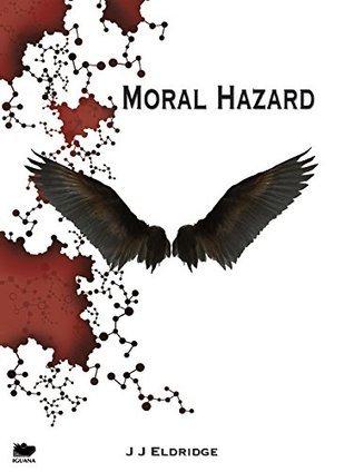 Moral Hazard  by  J.J. Eldridge