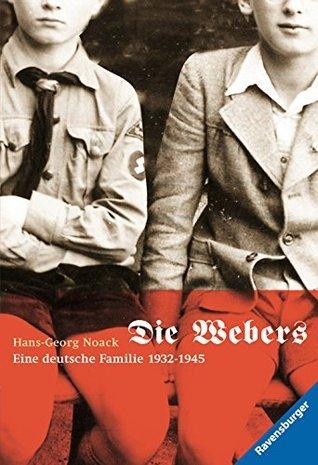 Die Webers, eine deutsche Familie 1932-1945  by  Hans-Georg Noack
