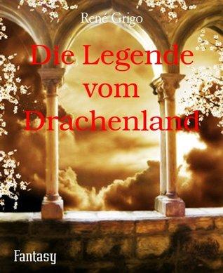 Die Legende vom Drachenland  by  René Grigo