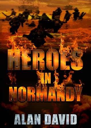Heroes of Normandy  by  Alan David