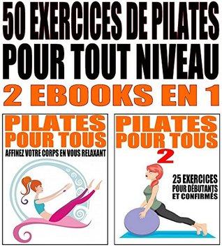 50 exercices de Pilates pour tout niveau: 2 ebooks en 1  by  Alexis Delune