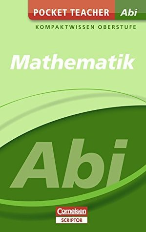 Pocket Teacher Abi Mathematik: Kompaktwissen Oberstufe Roland Zerpies