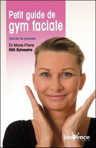 Petit guide de gym faciale Marie-Pierre Hill-Sylvestre