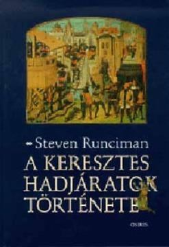A keresztes hadjáratok története  by  Steven Runciman