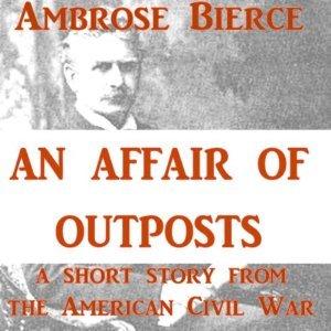 An Affair of Outposts Ambrose Bierce