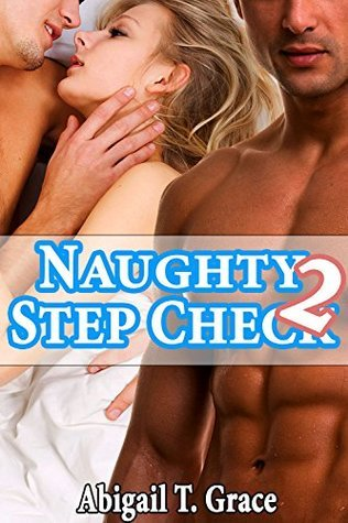 Naughty Step Check 2 (Medical Age Play Enema Taboo Older Man Younger Woman) (Playing Doctor Grace Series Collection)  by  Abigail T. Grace