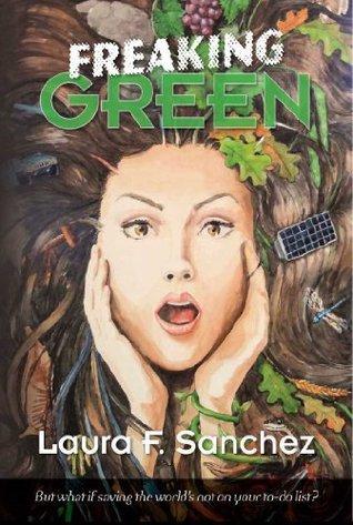 Freaking Green Laura F Sanchez
