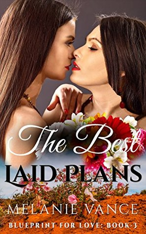 The Best Laid Plans  (Blueprint For Love, #3)  by  Melanie Vance