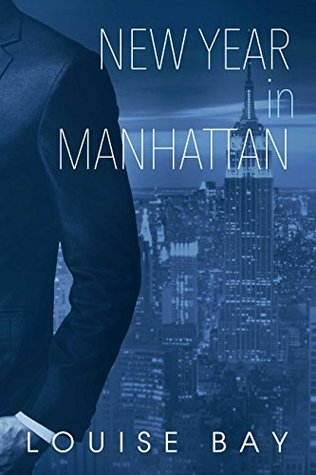 New Year in Manhattan (The Empire State Trilogy, #3)  by  Louise Bay