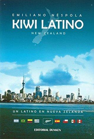 Kiwi Latino: Un latino en Nueva Zelanda Emiliano Néspola