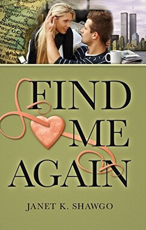 Find Me Again (Look for Me #3)  by  Janet K. Shawgo