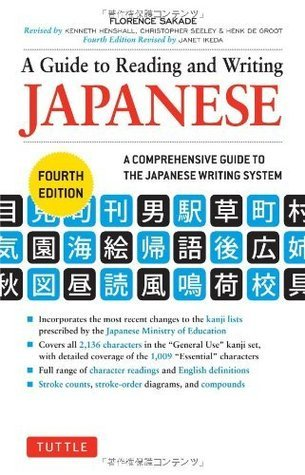 A Guide to Reading and Writing Japanese: Fourth Edition Florence Sakade