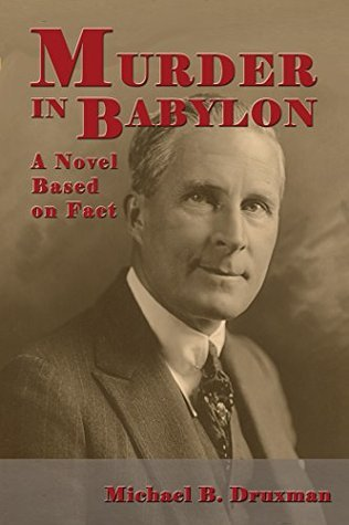 Murder In Babylon - A Novel Based on Fact Michael B. Druxman
