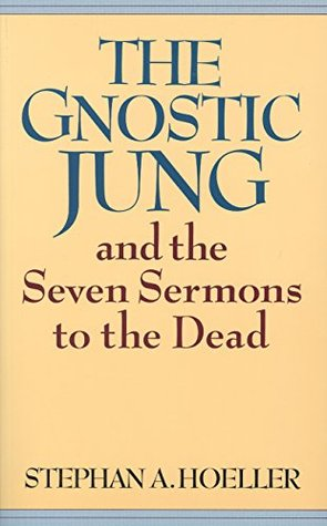 The Gnostic Jung and the Seven Sermons to the Dead (Quest Books)  by  Stephan A. Hoeller