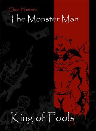 The Monster Man - King of Fools  by  Chad Hunter