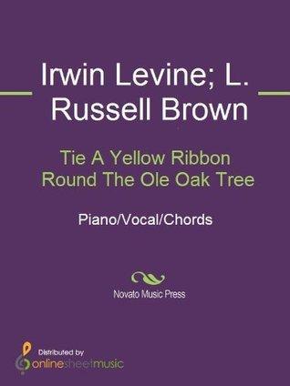 Tie A Yellow Ribbon Round The Ole Oak Tree  by  Irwin Levine