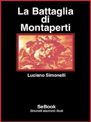 La Battaglia di Montaperti Luciano Simonelli