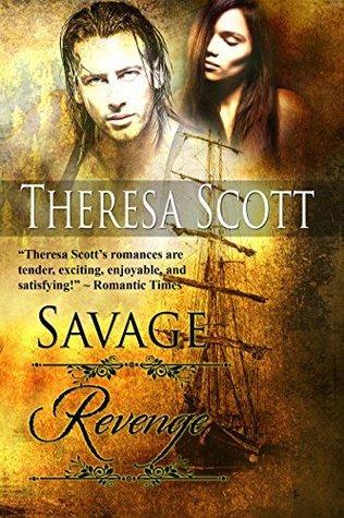 Savage Revenge (Canoes in the Mist Book 2) Theresa Scott