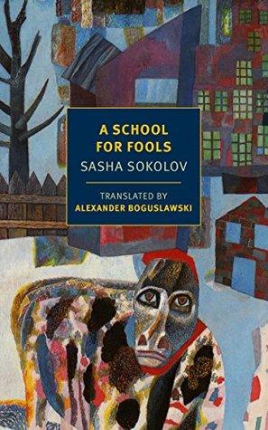 A School for Fools (New York Review Books Classics)  by  Sasha Sokolov