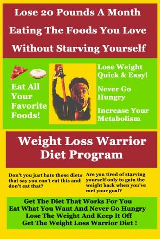 Weight Loss Warrior Diet Program  by  J G Gerard