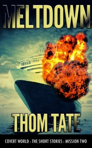 Covert World - Meltdown: Meltdown  by  Thom Tate