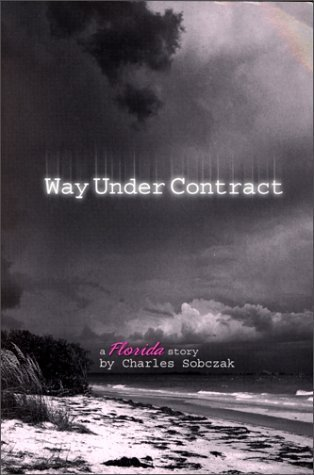 Way Under Contract  by  Charles Sobczak