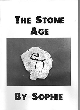 The Stone Age Sophie