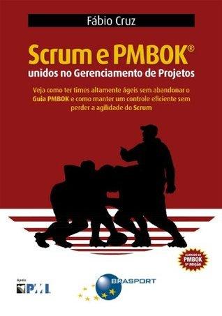 Scrum e PMBOK unidos no Gerenciamento de Projetos Fabio Cruz