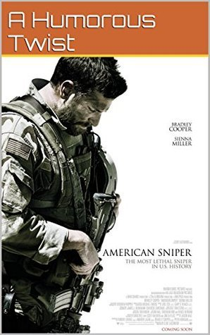 American Sniper: A Humorous Twist! Jokes, Memes, and Hilarious Pictures!  by  Jay High