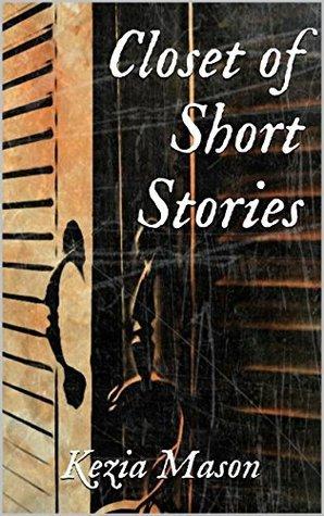 Closet of Short Stories Kezia Mason