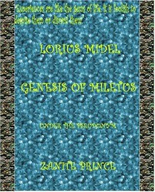 Lorius Midel: Genesis of Miletus (The Zanite Chronicles Book 1) Zanite Prince (elijahmogbolu@gmail.com)