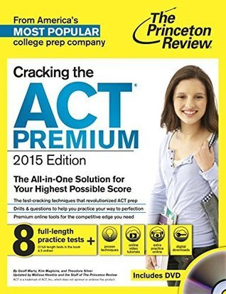 Cracking the ACT Premium Edition with 8 Practice Tests, 2015 Princeton Review
