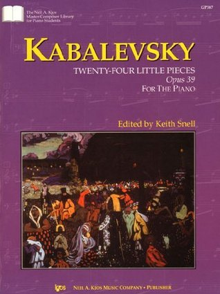 GP387 - Kabalevsky: Twenty-Four Little Pieces, Opus 39, For The Piano Keith Snell