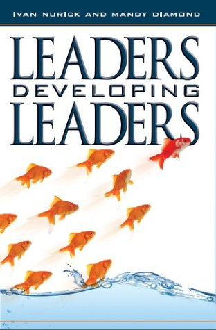Leaders Developing Leaders  by  Ivan Nurick