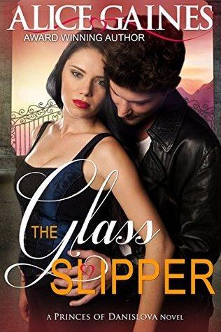 The Glass Slipper (Princes of Danislova #2)  by  Alice Gaine