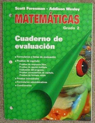 Cuaderno de evaluacion, Matematicas, Grado 2  by  Scott Foresman