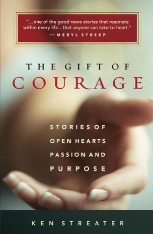 The Gift of Courage  by  Ken Streater