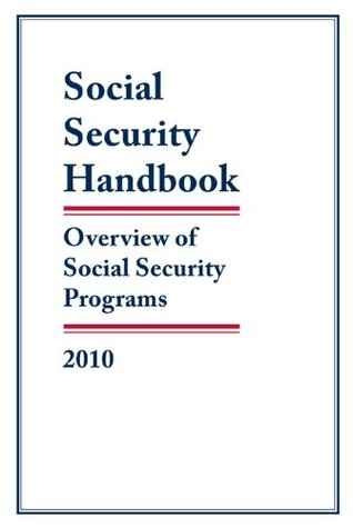 Social Security Handbook 2010: Overview of Social Security Programs Federal Government