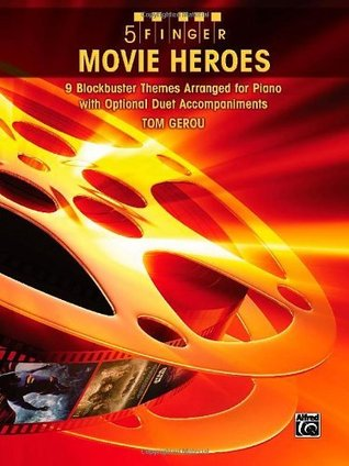 5 Finger Movie Heroes: 9 Blockbuster Themes Arranged for Piano with Optional Duet Accompaniments  by  Staff