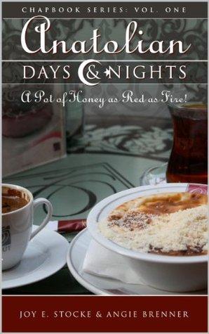 Anatolian Days & Nights: A Pot of Honey Red as Fire! (Anatolian Days and Nights Book 1) Joy E. Stocke