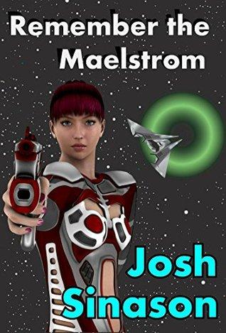 Remember the Maelstrom  by  Josh Sinason