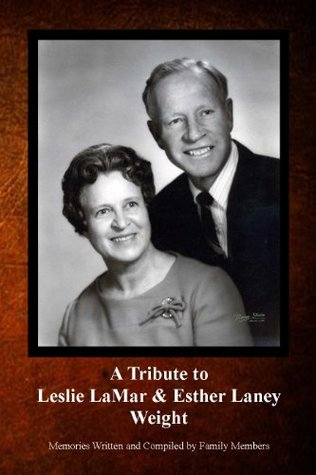 A Tribute to Leslie LaMar & Esther Laney Weight Jay Weight