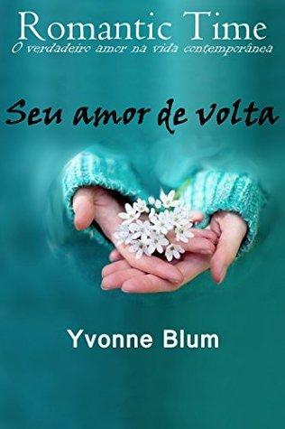 Seu amor de volta - Romantic Time 11  by  Yvonne Blum