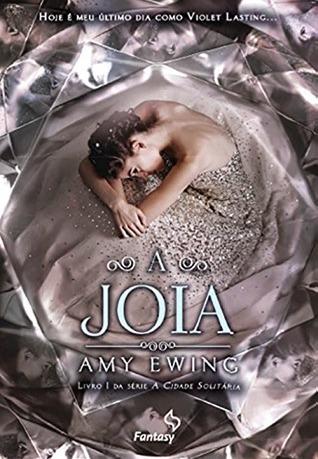 A Joia (A cidade solitária, #1) Amy Ewing